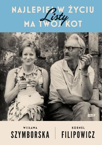 Najlepiej w życiu ma twój kot. Listy - Wisława Szymborska, Kornel Filipowicz | okładka