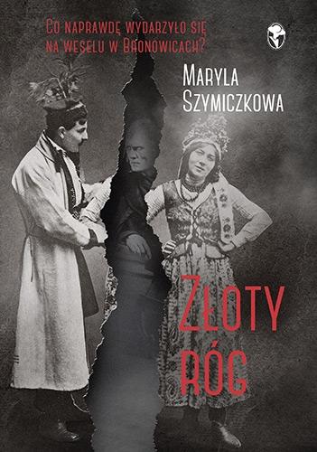 Złoty róg. Śledztwa profesorowej Szczupaczyńskiej - Szymiczkowa Maryla, Dehnel Jacek, Tarczyński Piotr | okładka