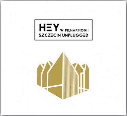 Hey w Filharmonii. Szczecin Unplugged  - Hey | okładka