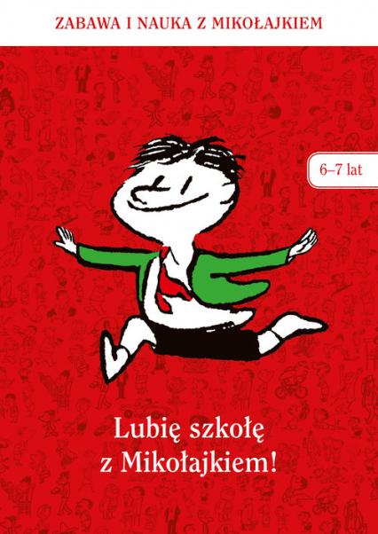 Lubię szkołę z Mikołajkiem (6-7 lat) -  zbiorowy | okładka