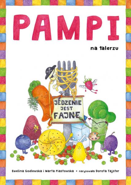 Pampi na talerzu. Jedzenie jest fajne - Ewelina Godlewska, Marta Piastowska | okładka