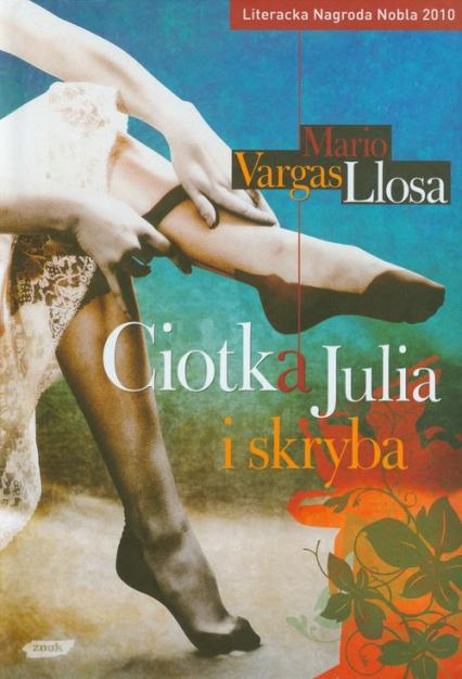 Ciotka Julia i skryba - Mario Vargas Llosa  | okładka
