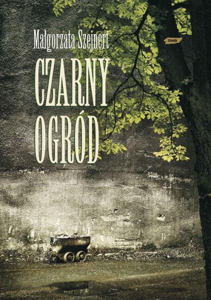 Czarny ogród - Małgorzata Szejnert  | okładka