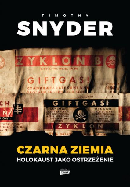 Czarna ziemia. Holokaust jako ostrzeżenie - Timothy Snyder | okładka