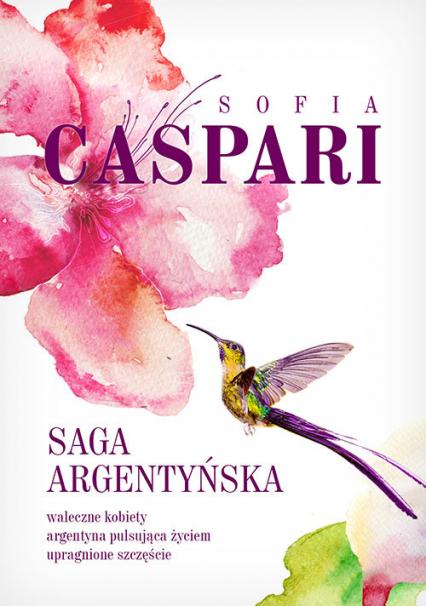 Saga argentyńska (pakiet trzech powieści) - Sofia Caspari | okładka