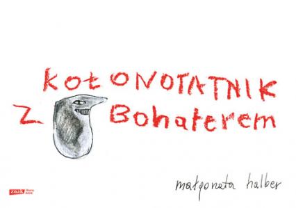 Kołonotatnik z Bohaterem  - Małgorzata Halber  | okładka