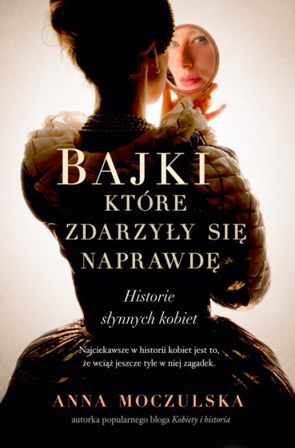 Bajki, które zdarzyły się naprawdę - Anna Moczulska | okładka