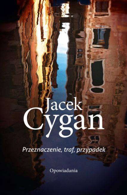 Przeznaczenie, traf, przypadek - Jacek Cygan | okładka