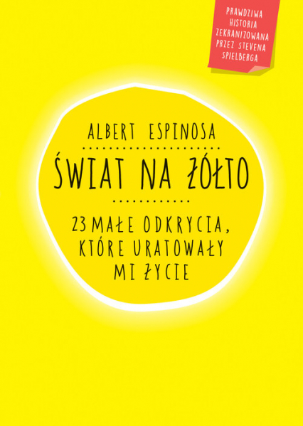 Świat na żółto. 23 małe odkrycia, które uratowały mi życie - Albert Espinosa | okładka