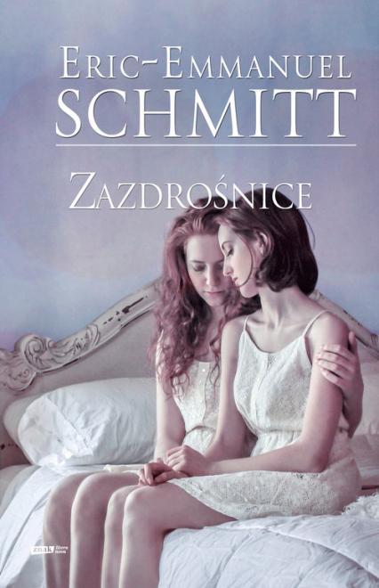 Zazdrośnice - Eric-Emmanuel Schmitt | okładka