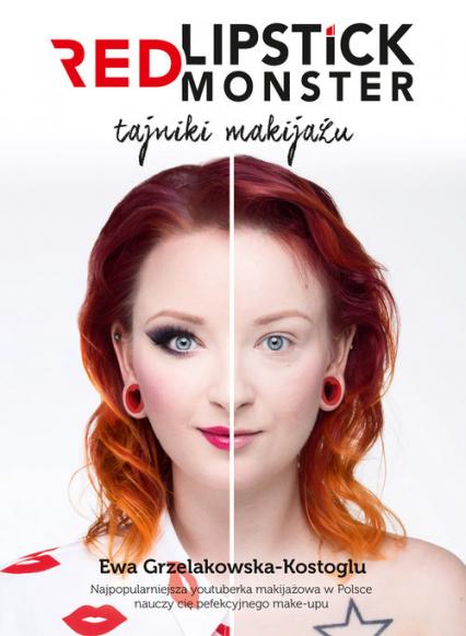 Red Lipstick Monster. Tajniki makijażu - Ewa Grzelakowska-Kostoglu  | okładka