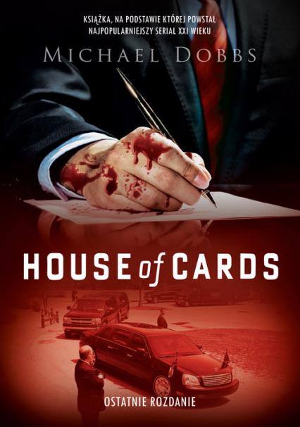House of Cards. Ostatnie rozdanie - Dobbs Michael | okładka