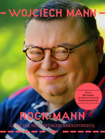 RockMann, czyli jak nie zostałem saksofonistą - Wojciech Mann  | okładka