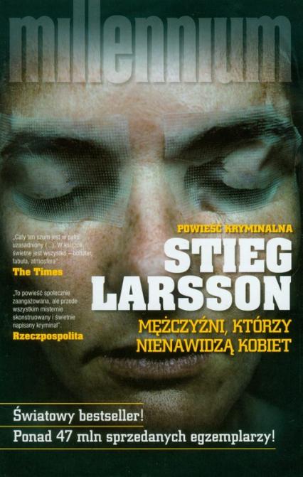 Mężczyźni, którzy nienawidzą kobiet - Stieg Larsson | okładka