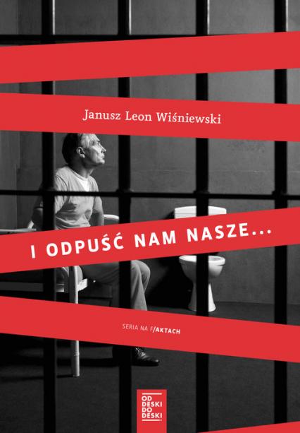 I odpuść nam nasze... - Janusz Leon Wiśniewski | okładka