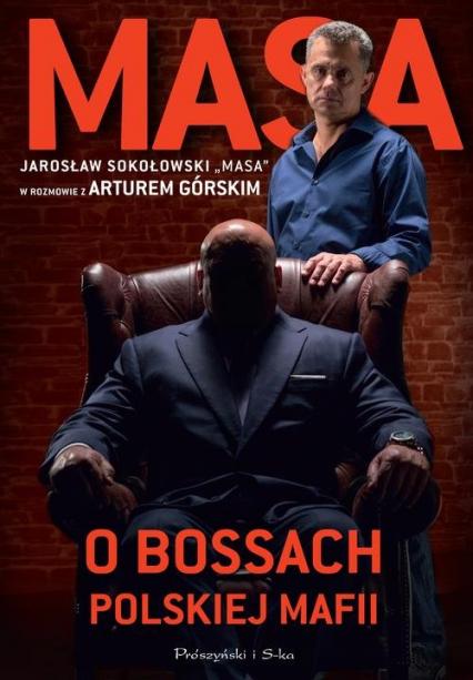 Masa o bossach polskiej mafii - Artur Górski | okładka