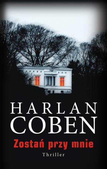 Zostań przy mnie - Harlan Coben | okładka