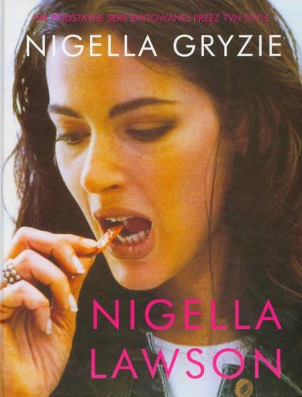 Nigella gryzie - Nigella Lawson | okładka