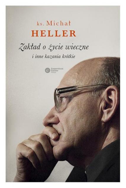 Zakład o życie wieczne i inne kazania krótkie - Michał Heller | okładka