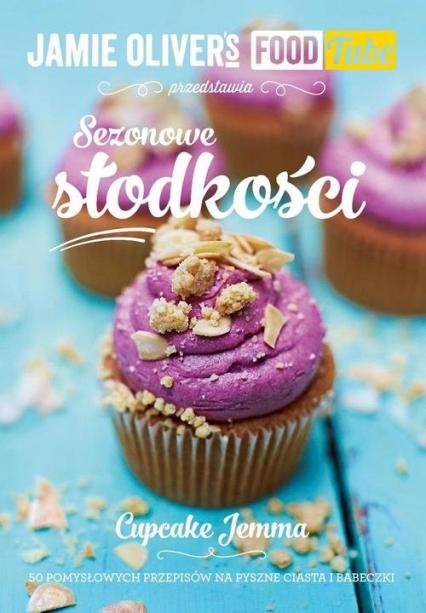 Jamie Oliver's Food Tube Sezonowe słodkości  - Jemma Wilson | okładka