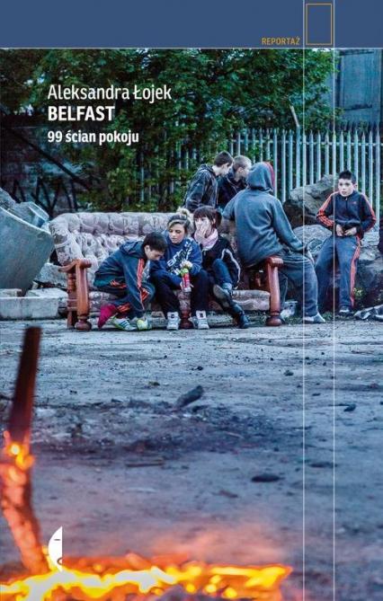 Belfast. 99 ścian pokoju - Łojek Aleksandra | okładka