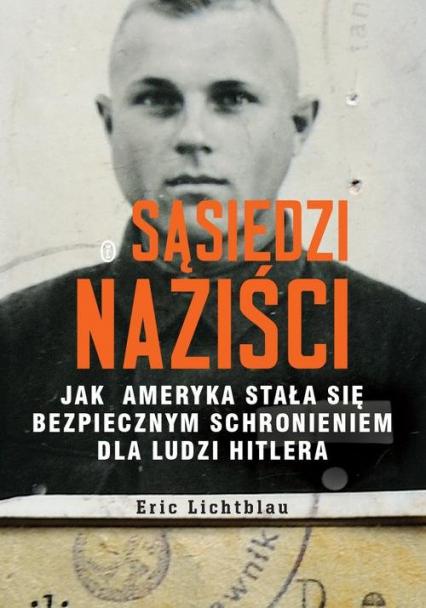 Sąsiedzi naziści - Eric Lichtblau | okładka