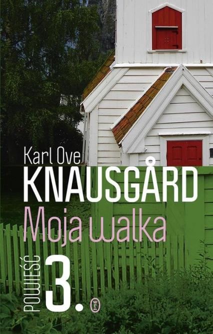 Moja walka. Księga 3  - Karl Ove Knausgård | okładka