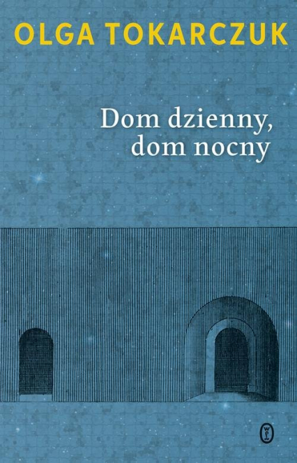 Dom dzienny, dom nocny - Olga Tokarczuk | okładka