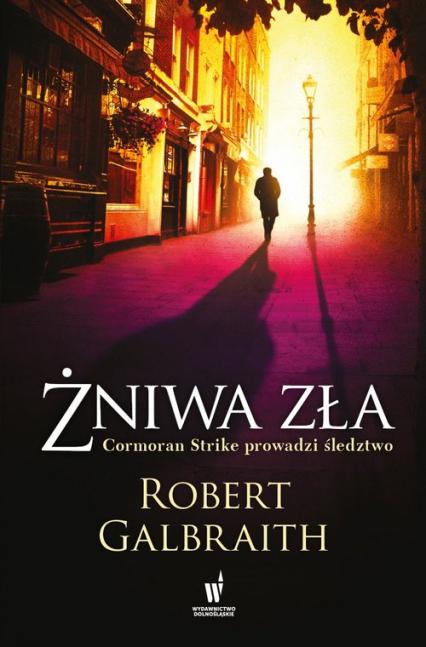 Żniwa zła  - Robert Galbraith (J.K. Rowling) | okładka