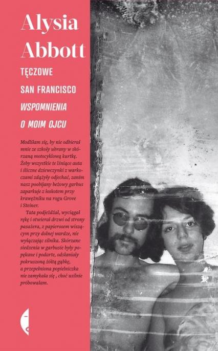 Tęczowe San Francisco. Wspomnienia o moim ojcu - Alysia Abbott | okładka