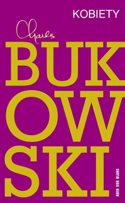 Kobiety - Charles Bukowski | okładka