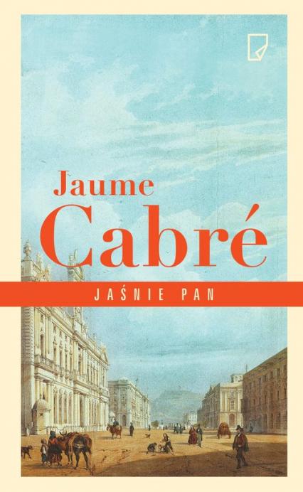 Jaśnie pan - Jaume Cabré   okładka