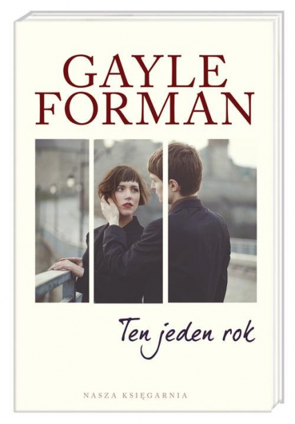 Ten jeden rok - Gayle Forman | okładka