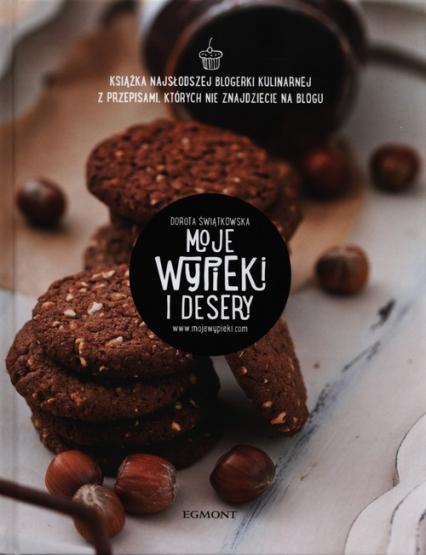 Moje wypieki i desery - Dorota Świątkowska | okładka