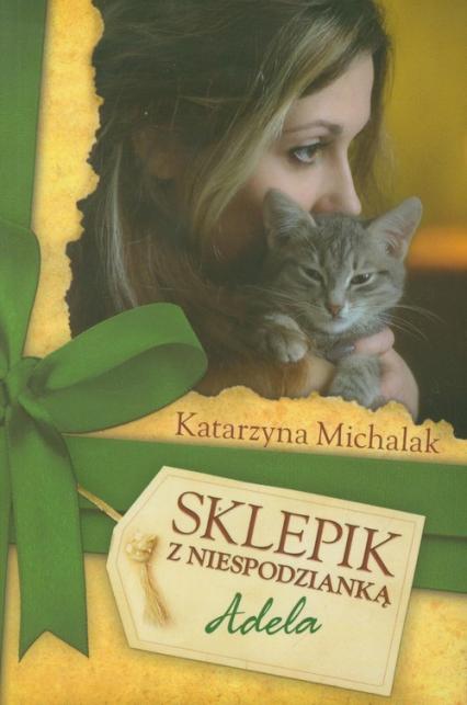 Sklepik z niespodzianką. Adela - Katarzyna Michalak   okładka