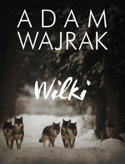 Wilki - Adam Wajrak | okładka