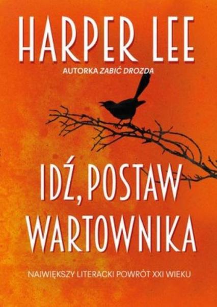 Idź, postaw wartownika - Harper Lee  | okładka