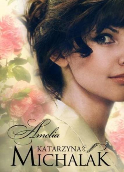 Amelia - Katarzyna Michalak | okładka