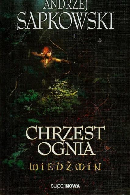 Wiedźmin 5. Chrzest ognia - Andrzej Sapkowski | okładka