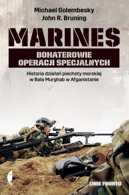 Marines. Bohaterowie operacji specjalnych -  John Bruning, Michael Golembesky  | okładka