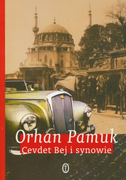 Cevdet Bej i synowie - Orhan Pamuk | okładka