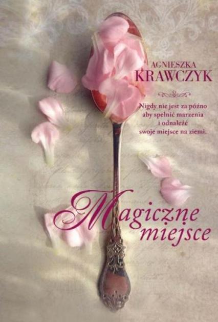 Magiczne miejsce - Agnieszka Krawczyk | okładka