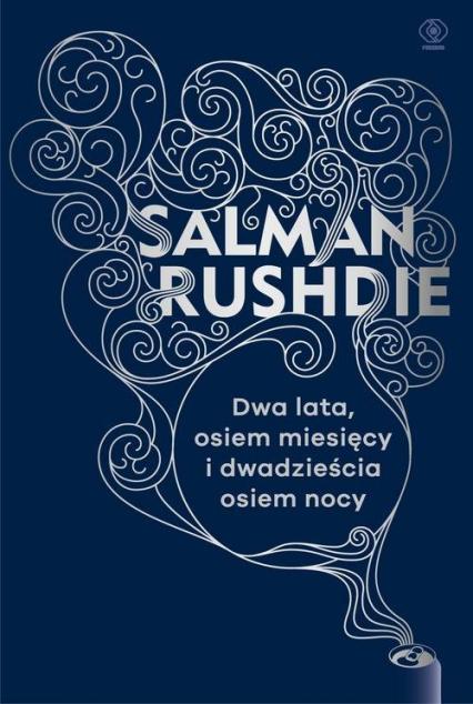 Dwa lata, osiem miesięcy i dwadzieścia osiem nocy - Salman Rushdie | okładka