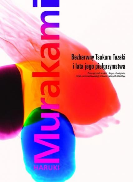Bezbarwny Tsukuru Tazaki i lata jego pielgrzymstwa - Haruki Murakami | okładka