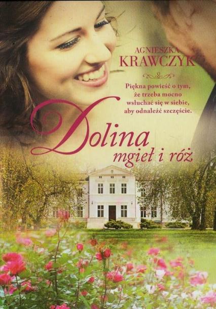 Dolina mgieł i róż - Agnieszka Krawczyk | okładka