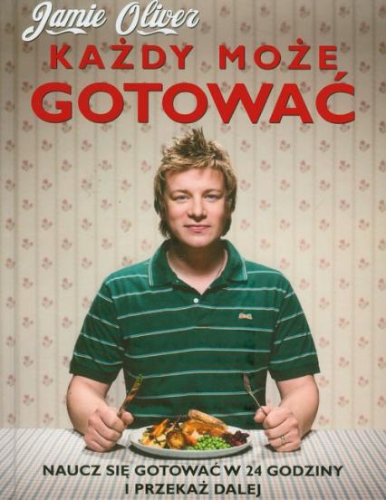 Każdy może gotować - Jamie Oliver | okładka