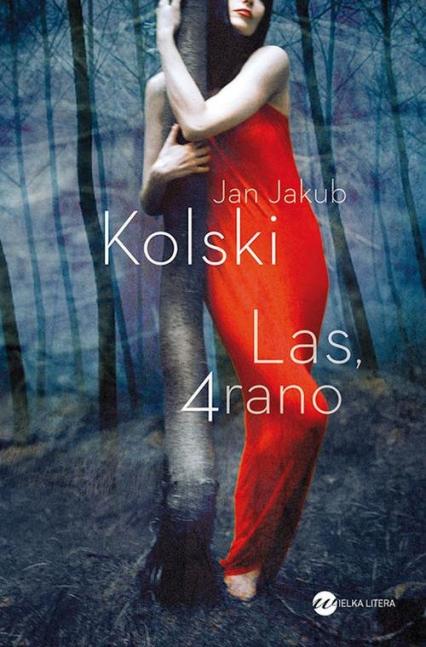 Las, 4 rano - Jan Jakub Kolski | okładka
