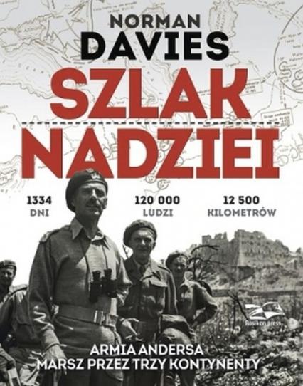 Szlak Nadziei. Armia Andersa. Marsz przez trzy kontynenty  - Norman Davies | okładka