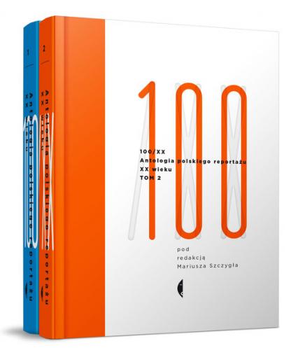 Antologia polskiego reportażu XX wieku 100/XX Tom 1-2 - Mariusz Szczygieł | okładka