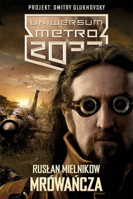 Uniwersum Metro 2033. Mrówańcza - Rusłan Mielnikow | okładka